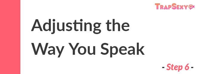Adjusting the Way You Speak