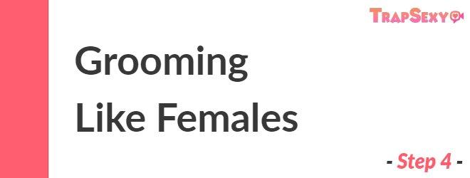 Grooming Like Females